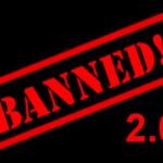 """Ein Stempel mit dem Aufdruck """"Banned!"""" 2.0."""